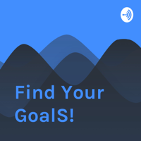 Find Your GoalS! podcast