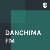 DANCHIMAFM podcast