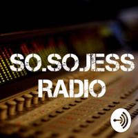 So.So.Jess Radio podcast