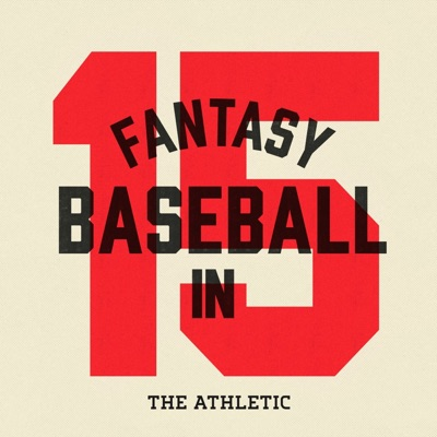 Fantasy Baseball in 15:The Athletic