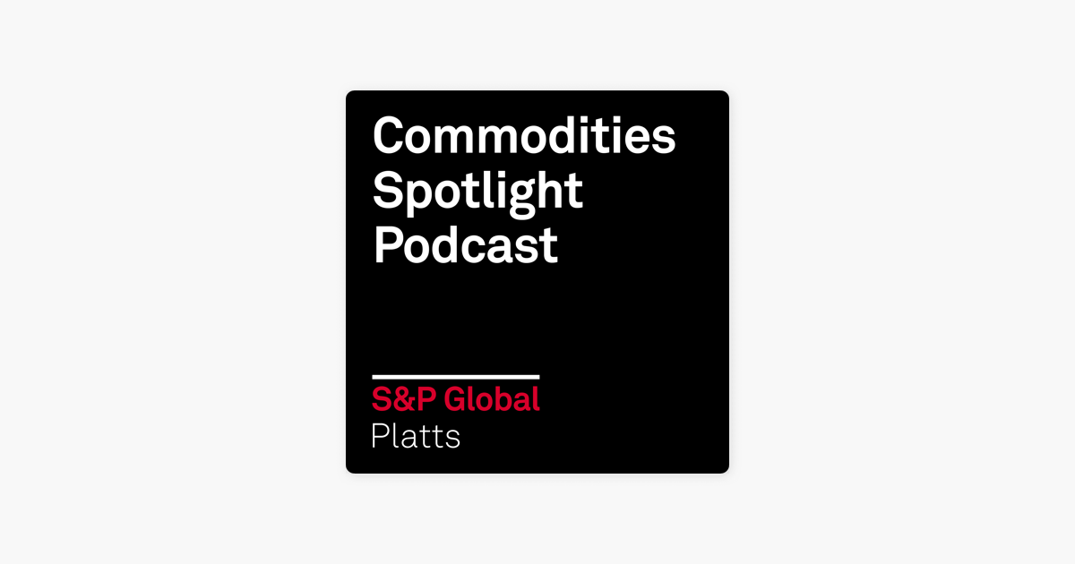 Commodities Spotlight Podcast on Apple Podcasts