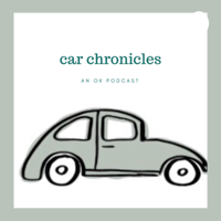 Car Chronicles: An OK Podcast podcast