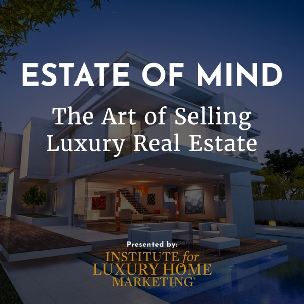 Estate of Mind, The Art of Selling Luxury Real Estate
