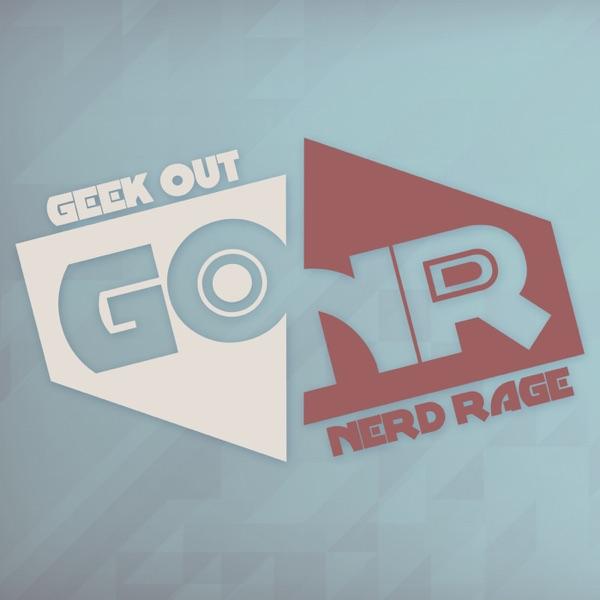 Geek Out/Nerd Rage