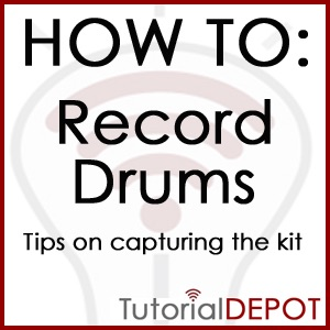 HOW TO: Record Drums-TIPs