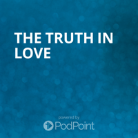 The Truth In Love podcast