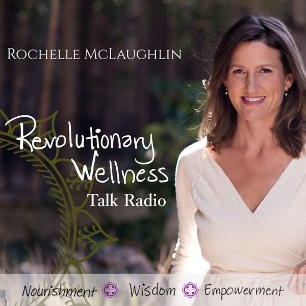 Revolutionary Wellness Talk Radio
