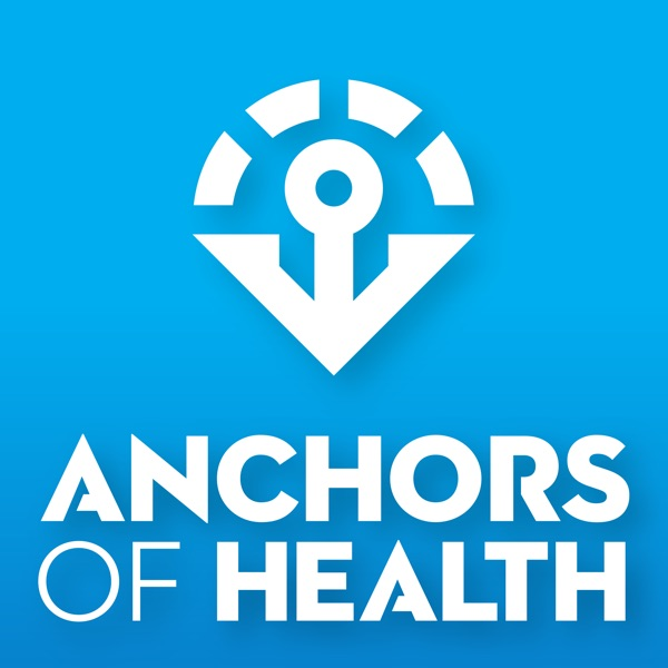 Anchors of Health: Build the healthiest you with Mindset, Nutrition, Movement and Recovery