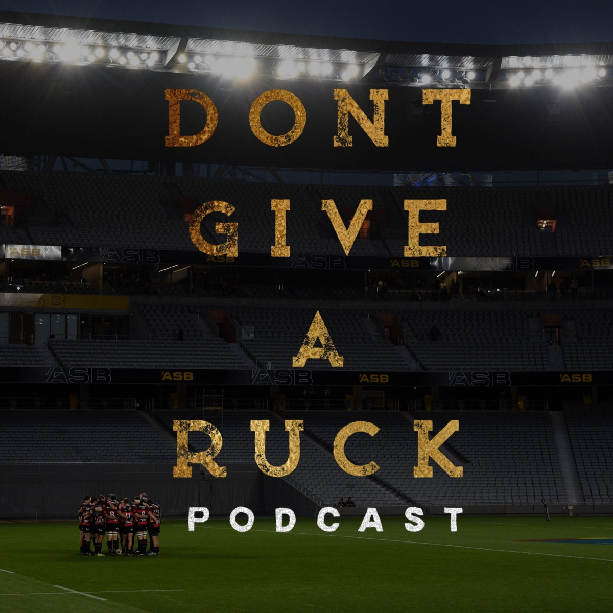Don't Give A Ruck Podcast