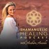 Shamangelic Healing Podcast with Anahata Ananda artwork