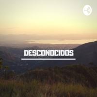 Desconocidos podcast