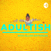 Adultish podcast
