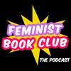 Feminist Book Club: The Podcast artwork