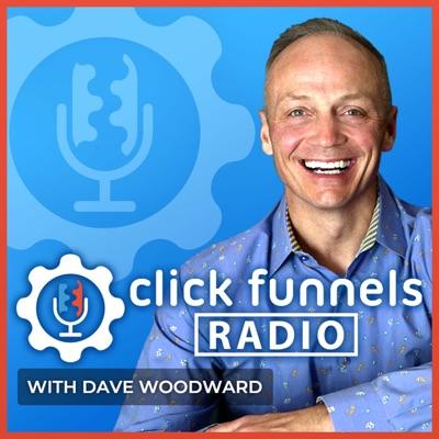 ClickFunnels Radio:Dave Woodward