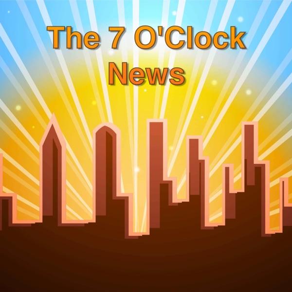 7 O'Clock News