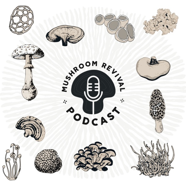 Mushroom Revival Podcast
