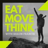Eat Move Think with Shaun Francis artwork