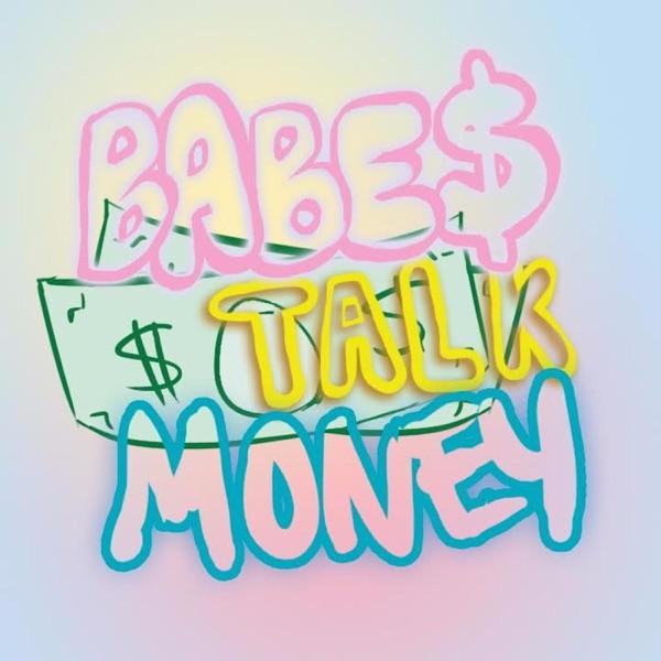 Babes Talk Money