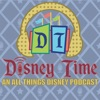 Disney Time Podcast - An all Things Disney Podcast