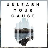 Unleash Your Cause podcast