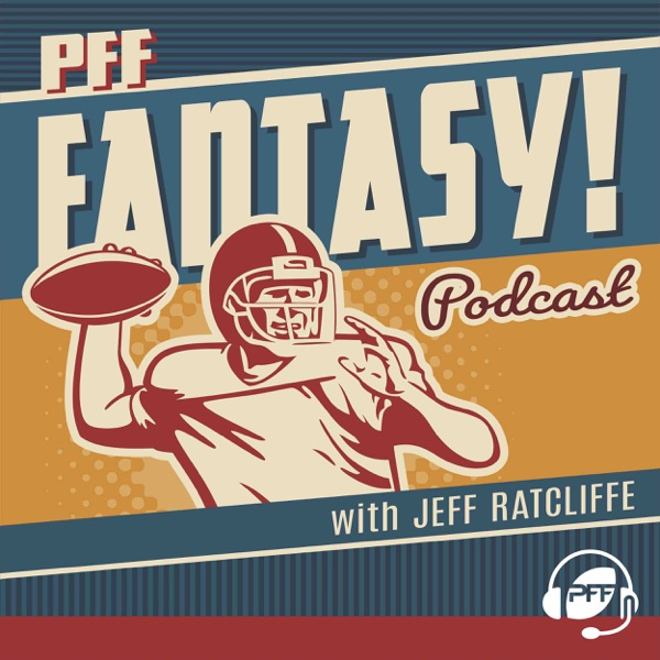 PFF Fantasy Football Podcast with Jeff Ratcliffe – Podcast