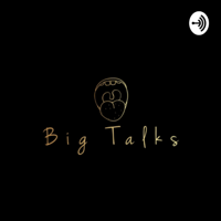 Big Talks podcast