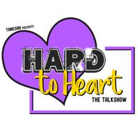 HARD TO HEART podcast