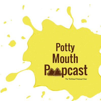 Potty Mouth Poopcast
