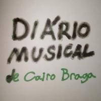 Diário Musical de Cairo Braga podcast