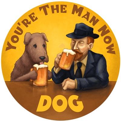 Youre The Man Now Dog:Youre the Man Now Dog