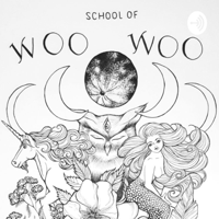 School of Woo Woo podcast