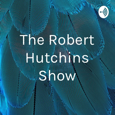 The Robert Hutchins Show