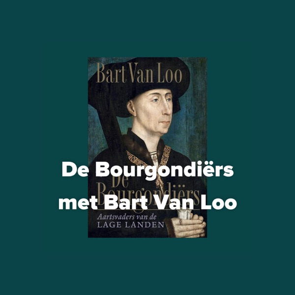 De Bourgondiërs met Bart Van Loo