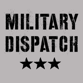 Military Dispatch on Apple Podcasts