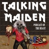 Talking Maiden : The Podcast of the Beast artwork