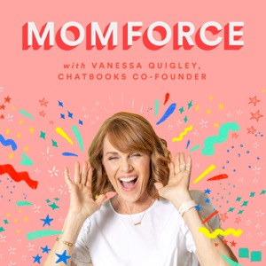 The MomForce Podcast by Chatbooks