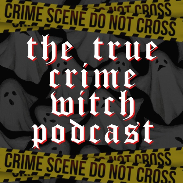 The True Crime Witch Podcast