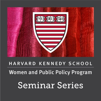 Women and Public Policy Program Seminar Series:Women and Public Policy Program, Harvard Kennedy School