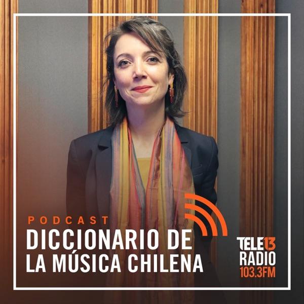 Podcast - Diccionario de la Música Chilena