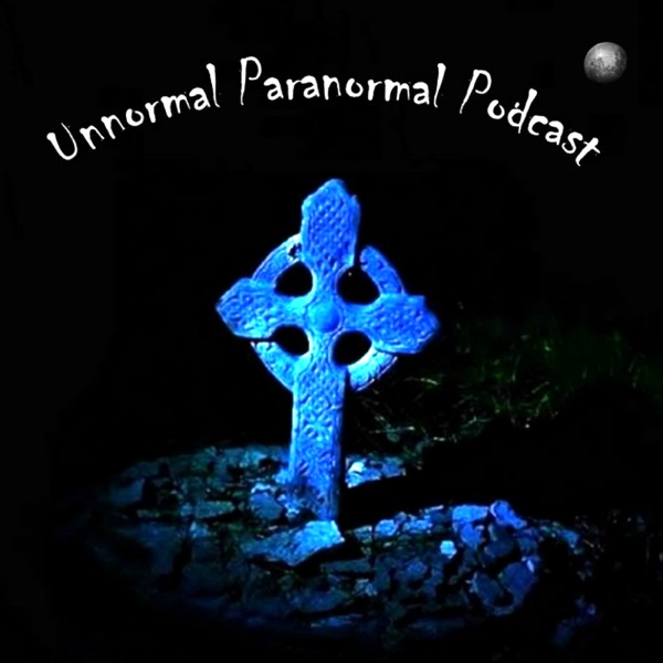 The Unnormal Paranormal Podcast