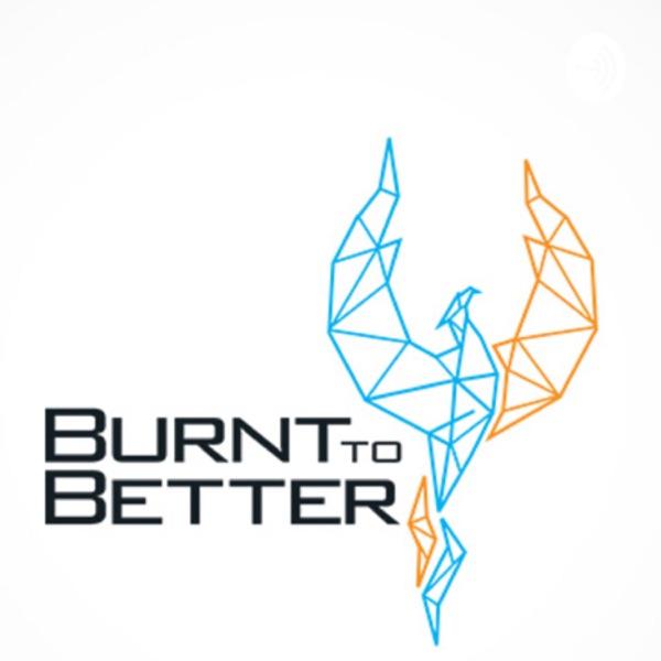 Burnt to Better