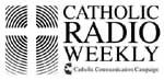 Catholic Radio Weekly
