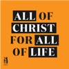 All of Christ, for All of Life artwork
