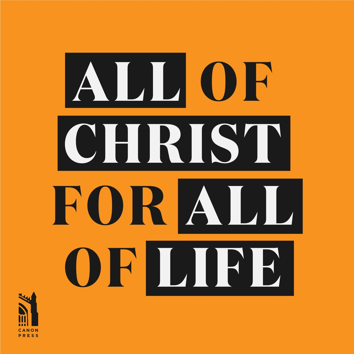 All of Christ, for All of Life