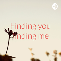 Finding you finding me podcast