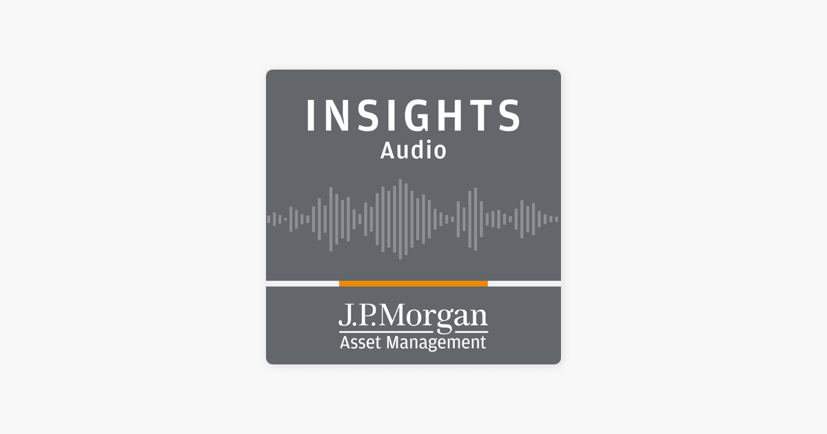 J P  Morgan Insights (audio) on Apple Podcasts