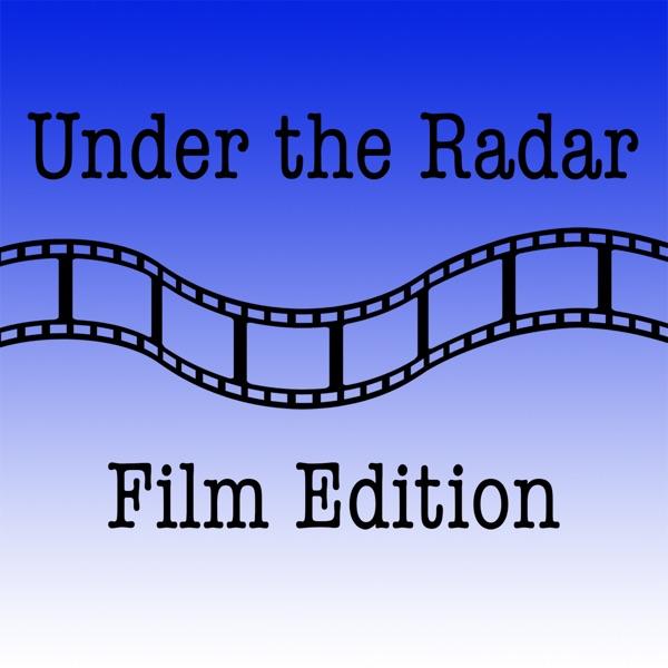 Under the Radar: Film Edition