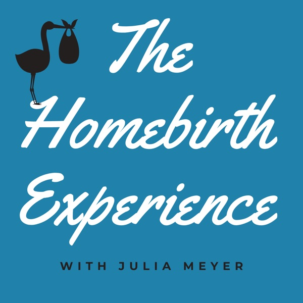 The Homebirth Experience