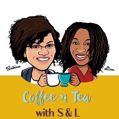 Coffee n Tea with S & L Podcast