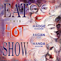 Eat This Hot Show podcast